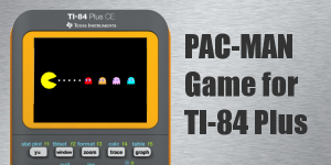 Pac-Man Game for TI-84 Plus CE | Free Download