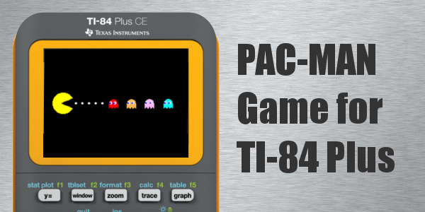 Pac-Man game for TI-84 Plus CE